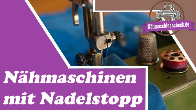 Nähmaschinen-automatischen-Nadelstopp