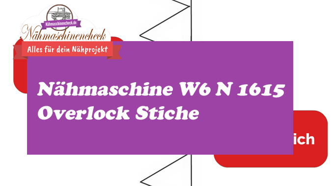 Nähmaschine-W6-N-1615-Overlock
